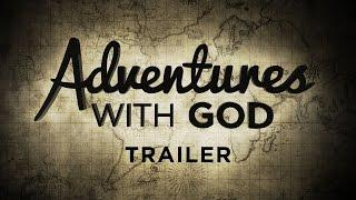 Adventure with God Official Trailer