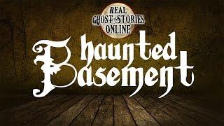 Haunted Basement | Ghost Stories, Paranormal and Supernatural