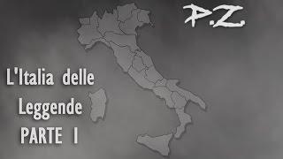 L'Italia delle Leggende: Una per Regione (Parte 1) | P.Z.