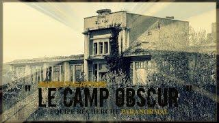 "Investigation "" Le Camp Obscur """