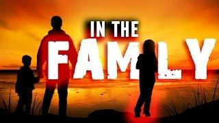 In The Family | Ghost Stories, Paranormal, Supernatural, Hauntings, Horror