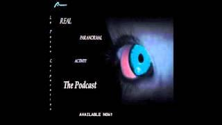 Real Paranormal Activity - The Podcast S2E68 | Ghost Stories | Paranormal and the Supernatural