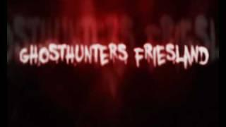 Ghosthunters Friesland intro.