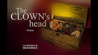 """Les Histoires de Memories : """"The Clown's Head"""" • Fiction"""