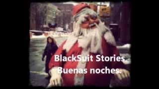 BlackSuit Stories (Santa Claus) Historias de terror, Creepypastas y Leyendas