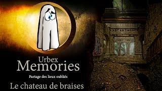 Urbex Memories : Le Chateau de Braises
