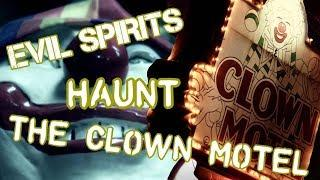 EVIL GHOSTS HAUNT THE SCARY CLOWN MOTEL IN NEVADA