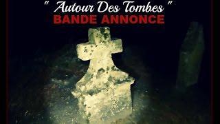 """BANDE ANNONCE  """" Autour Des Tombes """""""