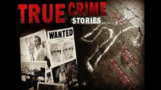 True Crime - Real Stories, Solved, Unsolved Cases, Mysteries