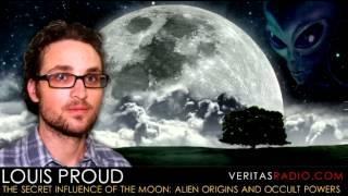 Veritas Radio -  Louis Proud  - Part 1 of 2 - The Secret Influence of the Moon