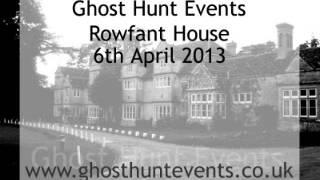 Rowfant House ghost hunt real ghost voice EVP