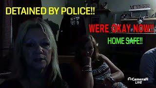 DETAINED BY POLICE (HOME SAFE)!!