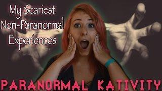 My Scariest Non-Paranormal Experiences
