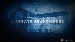 L'abbaye abandonnée, Chapitre #3 - Saison #02 - Nuit #2- Projet Activity - Chasseur de fantômes