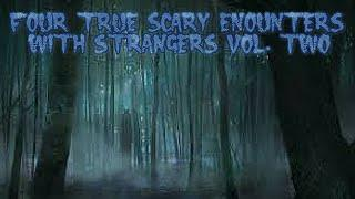4 True Scary Encounters With Strangers Vol. 2 (Ft. Darkness Prevails)