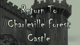 RETURN TO HAUNTED CHARLEVILLE FOREST CASTLE - PART 2