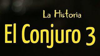 EL CONJURO 3: Está es la historia
