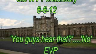 WVPI @ Old WV Penitentiary 6-6-12 EVP 'You guys hear that?'....'No'