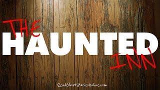 The Haunted Inn | Ghost Stories, Paranormal, Supernatural, Hauntings, Horror