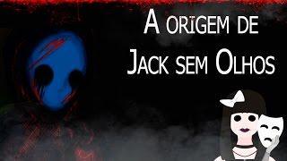 A origem de Jack Sem olhos