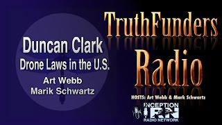 Duncan Clark - Drone Laws in the U.S. - TruthFunders Radio