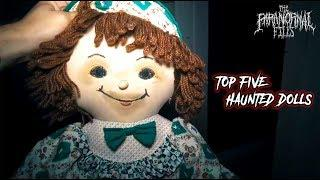The Top 5 MOST HAUNTED Dolls We've Investigated | [COMPILATION] | THE PARANORMAL FILES