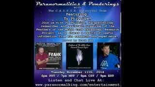 Paranormalities & Ponderings Radio Show featuring guest Ty Phillips!