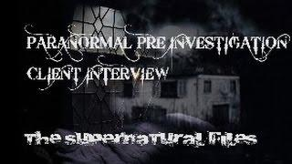 IS IT HAUNTED?  CLIENT INTERVIEW 1.  (The Supernatural Files)