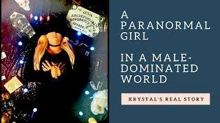 A Paranormal Girl in a Male Dominated World