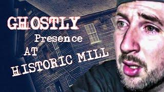 GHOSTLY FEELINGS SHROUD THIS OLD HISTORIC HAUNTED MILL