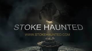 STOKE HAUNTED new episodes