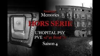 """Paranormal Memories : Hors Série - L'Hôpital Psychiatrique - PVE """"J'ai froid"""""""