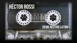 Demo Reel  HECTOR ROSSI Locuciones Comerciales Radio y Tv Neutro Latino 2018