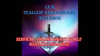 RESTART INDAGINE EDIFICIO ABBANDONATO FORLÌ  SABATO 27/8/2016