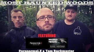 The Most HAUNTED Woods In The UK | Paranormal-X & Tom Buckmaster | GHOSTS & DEMONS