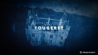 Fougeret, Chapitre #2 - Saison #02 - Esprit es-tu là ? - Projet Activity - Chasseur de fantômes