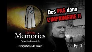 DES PAS DANS L'IMPRIMERIE !! Urbex Memories - L'Imprimerie de Tissus - EP13