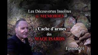 Les Découvertes de Memories : La Cache d'Armes des Maquisards - EP01