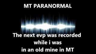 "CLASS ""A"" EVP from an old mine in montana and pictures of the mine too."