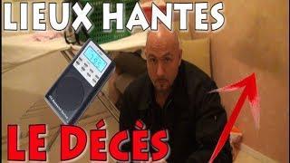 Lieux Hantés - LE DECES
