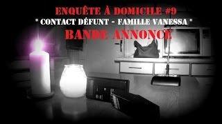 """E.R.P """"Contacts défunts"""" famille à Vanessa. (BANDE ANNONCE)"""