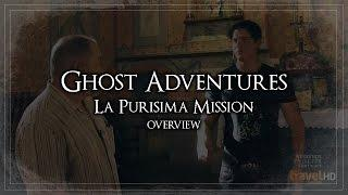 GHOST ADVENTURES: LA PURISMA MISSION (OVERVIEW)