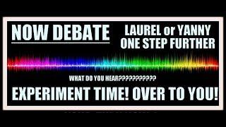 LAUREL, YANNY, WHAT DO YOU HEAR? Paranormal Experiment at home! Take part Get involved, NOW DEBATE