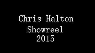 CHRIS HALTON SHOWREEL 2015