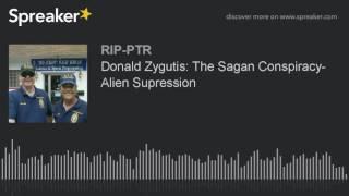 Donald Zygutis: The Sagan Conspiracy- Alien Supression (part 5 of 5)