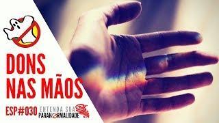 Dons nas Mãos ESP#030 - Caça Fantasmas Brasil