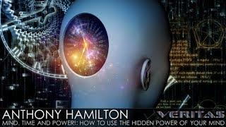 Veritas Radio - Anthony Hamilton - 1/2 - How To Use The Hidden Power Of Your Mind