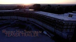 WAVERLY HILLS SANATORIUM TEASER TRAILER!!!