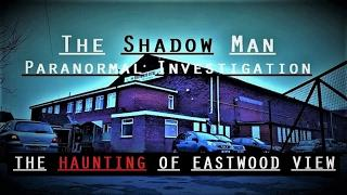 The SHADOW Man | The HAUNTING Of Eastwood View | Real PARANORMAL Activity | HAUNTED Rotherham Pub
