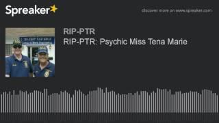 RIP-PTR: Psychic Miss Tena Marie
